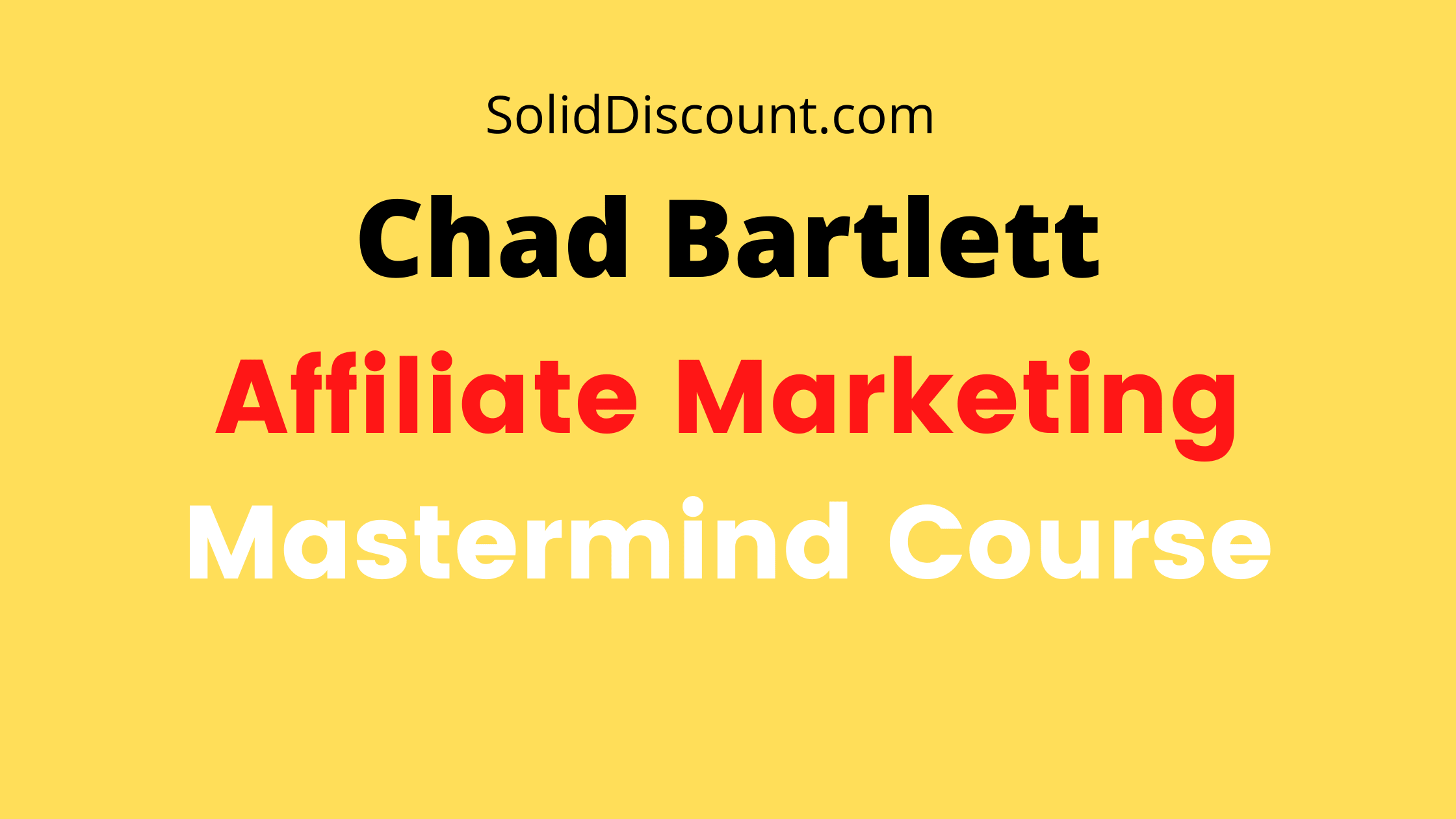 Chad Bartlett Affiliate Marketing Mastermind Course Free Download