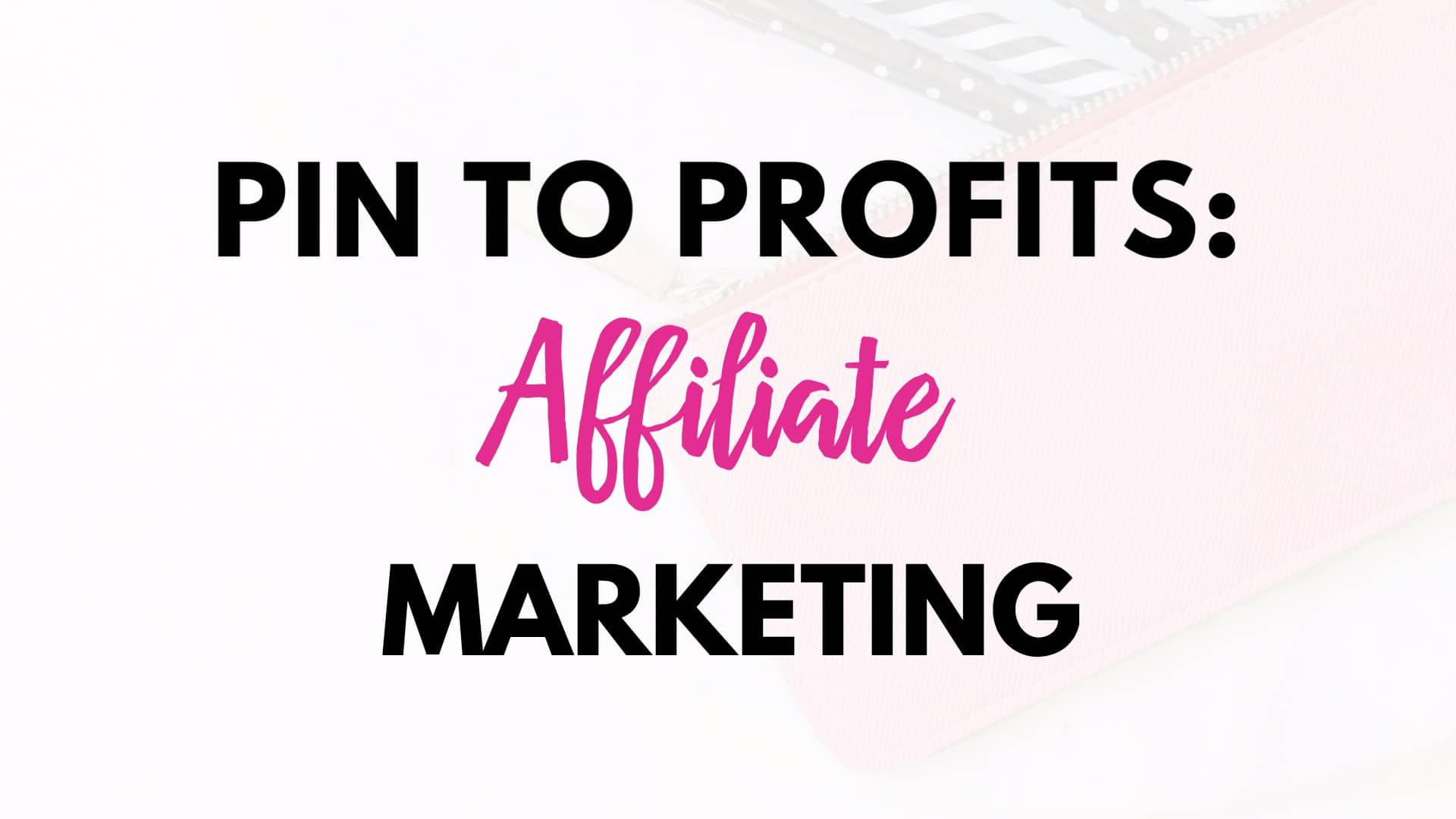 Pin To Profits Affiliate Marketing Course Free Download